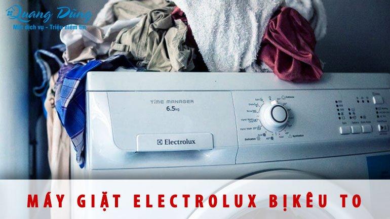 máy giặt electrolux bị kêu to
